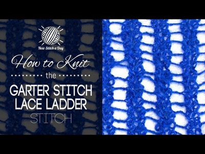 How to Knit the Garter Stitch Lace Ladders Stitch