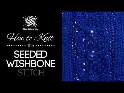 How to Knit the Seeded Wishbone Stitch