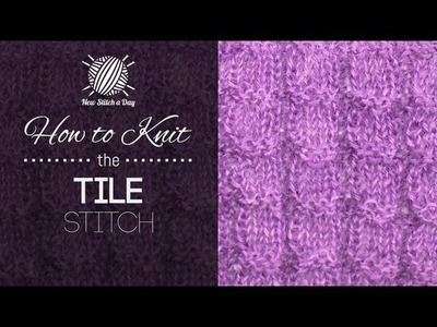 How to Knit the Tile Stitch