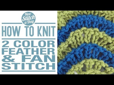 How to Knit the Two Color Feather  Fan Stitch (english style)