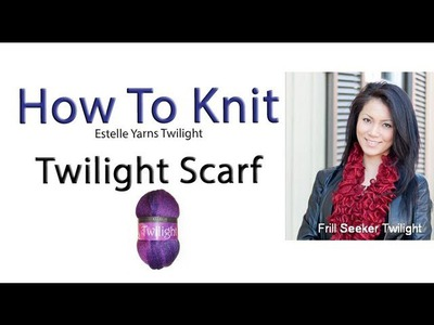 How To Knit Twilight Scarves with Estelle Yarns