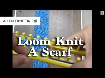 How to Loom Knit a Scarf Part 1