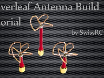[BUILD] DIY Cloverleaf&Skew Planar Wheel Antenna Tutorial