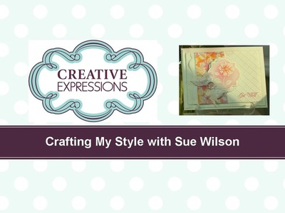 Craft Dies by Sue Wilson -- Tutorial Video -  Tropical Holiday for Creative Expressions