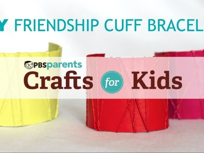 DIY Friendship Cuff Bracelets | Crafts for Kids | PBS Parents