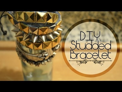 DIY: How to Make a Studded Bracelet♥