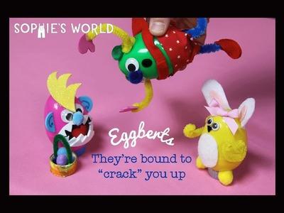 Eggberts! DIY Easter Crafts|Sophie's World