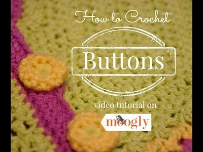 How to Crochet: Buttons -  Left-Handed Version