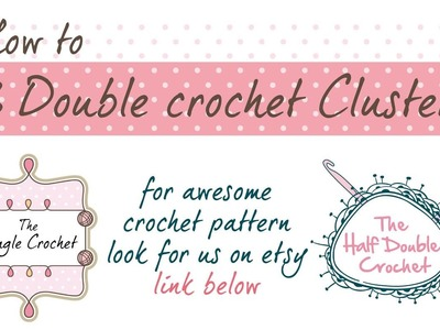 How to Crochet Cluster - 3 Double Crochet