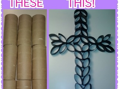 How to: DIY Cross Using Toilet Paper Rolls!