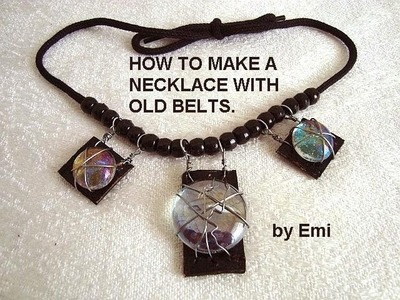 NECKLACE FROM AN OLD BELT, Recycle, repurpose, upcycle, diy, make it