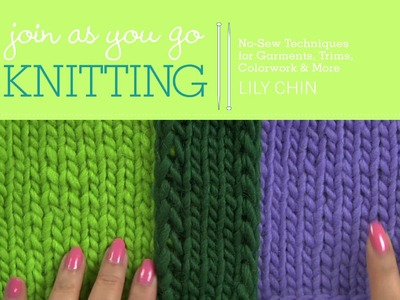 Preview Lily Chin's Join As You Go Knitting Workshop