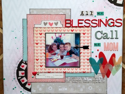 Scrapbooking Process Video 007: All My Blessings Call Me Mom