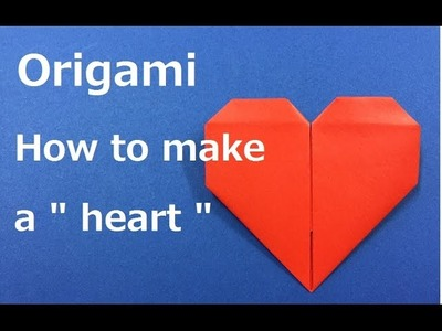 "Christmas Origami How to make a  ""lovely heart "" WAHOO"