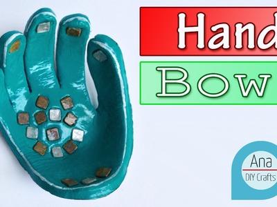 DIY craft : Your Hand shaped Bowl - Ana | DIY Crafts