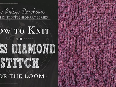 How to Knit the Moss Diamonds Stitch {For the Loom}