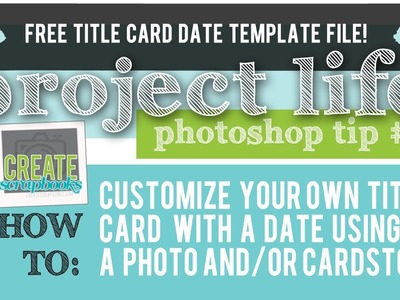 Project Life: Free 4×6″ Date Overlay Template (Photo Title Card for Project Life with Date)