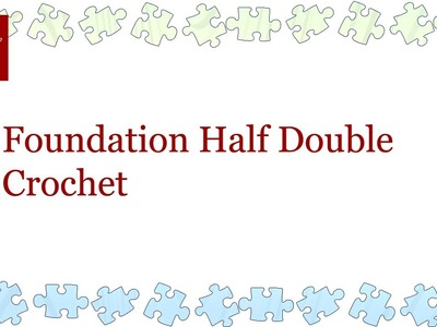 Foundation Half Double Crochet Stitch Tip