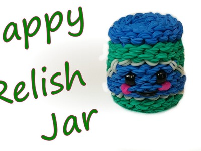 Happy Relish Jar Tutorial by feelinspiffy (Rainbow Loom)