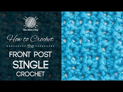 How to Crochet the Front Post Single Crochet