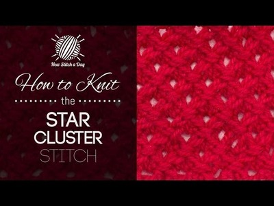 How to Knit the Star Cluster Stitch