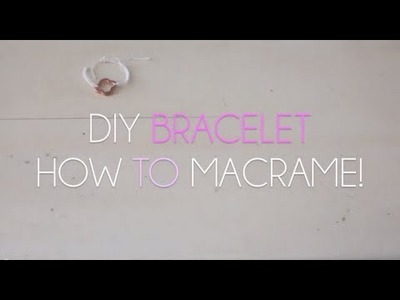 How To Macrame ♡  DIY Bracelet!