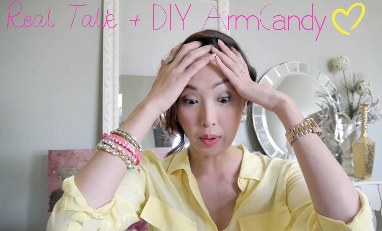 Real talk + DIY ARMCANDY