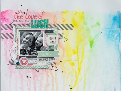 Scrapbooking Process: The Love of Lush