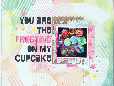 Scrapbooking Process You are the Frosting on my Cupcake