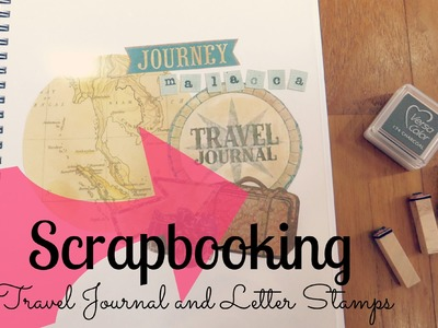 Scrapbooking: Travel Journal and Letter Stamps