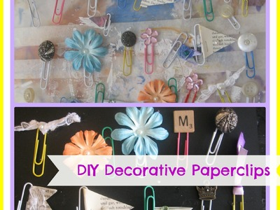 DIY paper clip embellishments. how to make decorative paperclips bookmarks