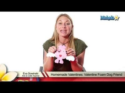 Homemade Valentines: Valentine Foam Dog Friend