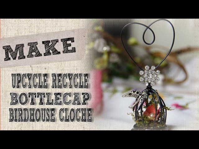 How to create a bottlecap bird cage - Upcycled Crafts - Creative Life TV