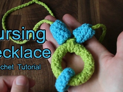 HOW TO CROCHET: Nursing Necklace Tutorial