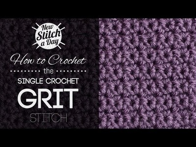 How to Crochet the Single Crochet Grit Stitch