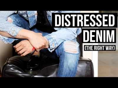 HOW TO: DISTRESSED DENIM (THE RIGHT WAY) D.I.Y TUTORIAL   JAIRWOO