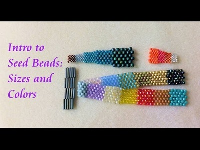Intro to Seed Beads Part 1 - Size and Color