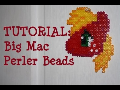 TUTORIAL: Big Mac FiM - Perler Beads DIY