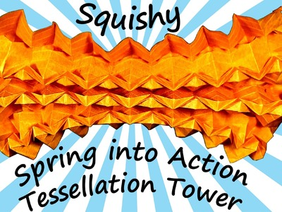 Tutorial: Squishy Spring into Action Tessellation Tower (with music)