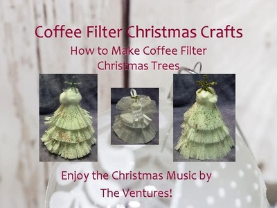 Coffee Filter Crafts How to Make a Coffee Filter Christmas Tree