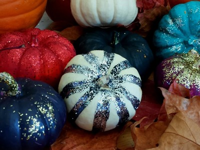 EASY DIY: Painted Pumpkins with Glitter!
