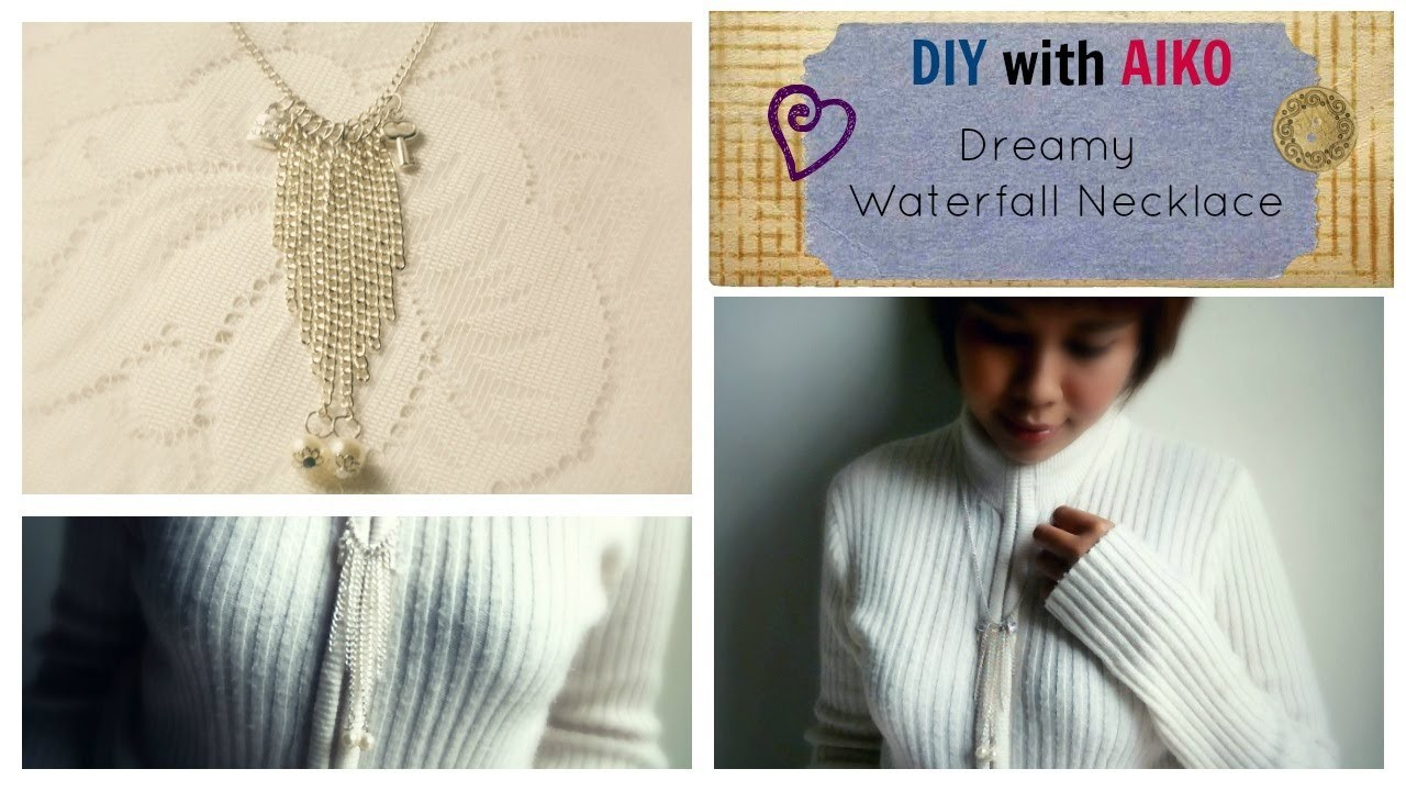 FASHION DIY : How To Make A Dreamy Waterfall Chain Necklace Tutorial