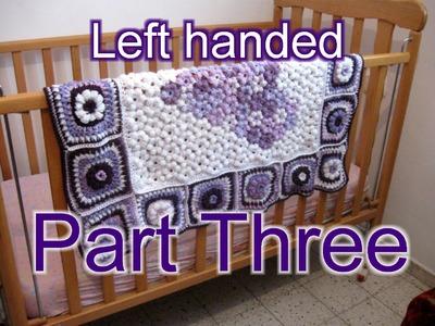 Flower & Granny Baby Blanket Part 3  Left Handed Tutorial