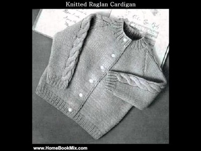 Home Book Summary: KNITTED RAGLAN CARDIGAN SWEATER for BABY.TODDLER - VINTAGE KNITTING PATTERN (e.