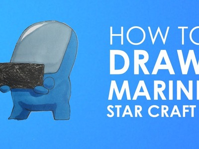 How to draw Marine - Star Craft 2 - Carbot stlye