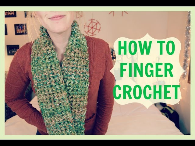 HOW TO FINGER CROCHET (A SCARF)