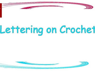 How to Make Letters on Crochet - Part 2 - Rope Technique Crochet Geek