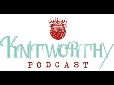 Knitworthy Podcast- Our Story in 1 Minute!