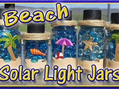 DIY Solar Light Jars - Beach Theme