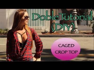 Doble Tutorial- Caged Crop Top (DIY)